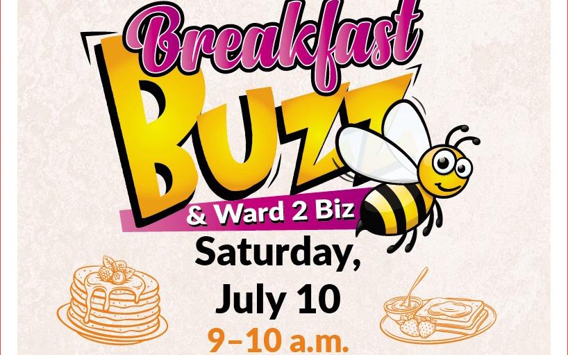 Breakfast Buzz & Ward 2 Biz
